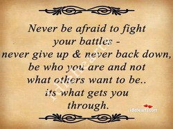 Never be afraid to fight