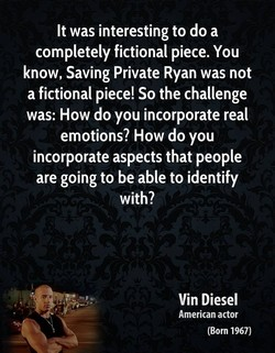 It was interesting to do a 