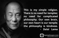 This is my simple religion. 