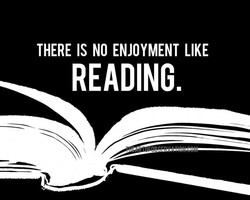 THERE IS NO ENJOYMENT LIKE 