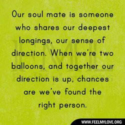 Our soul mate is someone 