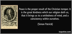Peace is the proper result of the Christian temper. It 