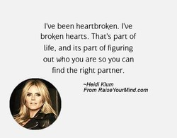 I've been heartbroken. I've 