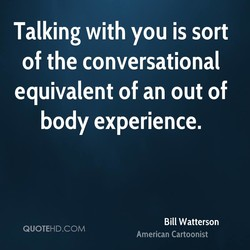 Talking with you is sort 