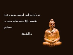 Let a man avoid evil deeds as 