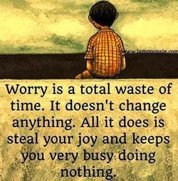 Worry is a total waste of 