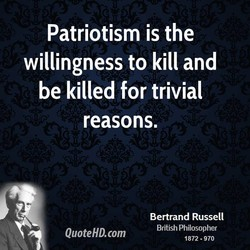 Patriotism is the 