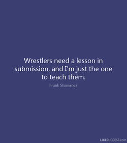 Wrestlers need a lesson in 