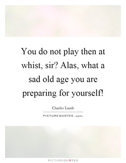 You do not play then at 