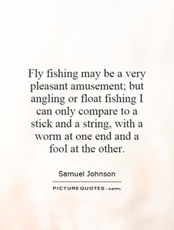 Fly fishing may be a very 