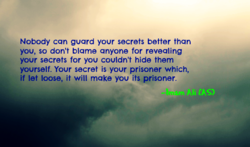 Nobody can guard your secrets better than 