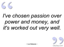 I've chosen passion over