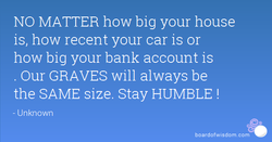 NO MATTER how big your house 