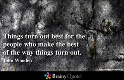 *Things out best for the 