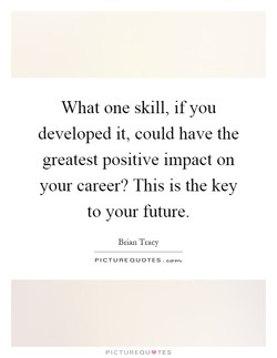 What one skill, if you 
