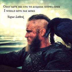 ODIN GAVE HIS EYE TO AcouRE KNOWLEDGE 