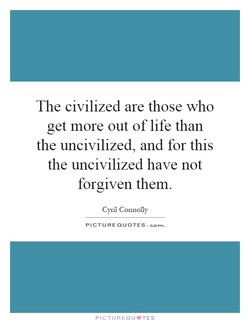 The civilized are those who 