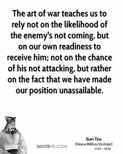 The art of war teaches us to 
