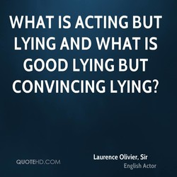 WHAT IS ACTING BUT 