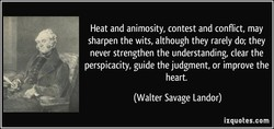 Heat and animosity, contest and conflict, may 