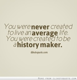 You were never created 