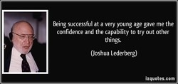Being successful at a very young age gave me the 