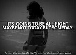 ITS GOING TO BE ALL RIGHT 