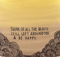 THINK OF ALL THE BEAUTY 