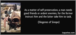 As a matter of self-preservation, a man needs 