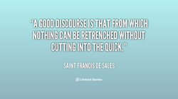 GOOD DISCOURSE IS THAT FROM WHICH I 