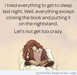 I tried everything to get to sleep 