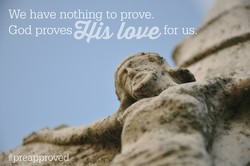 We have nothing to prove. 