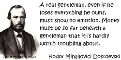 A real gentleman, even jf he 