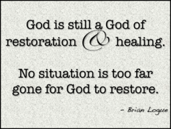 God is still God of restoration healing, No situation is too far gone for God to restore, — L03b(e