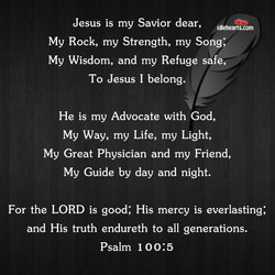 Jesus is my Savior dear, 