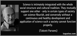 Science is intimately integrated with the whole 