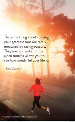 That's the thing about running: 