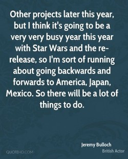 Other projects later this year, 