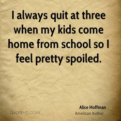 I always quit at three 