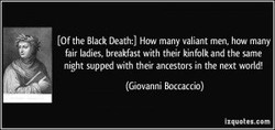 (Of the Black Death:) How many valiant men. how many 