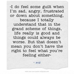 -I do feel some guilt when 