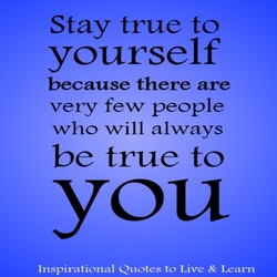 Stay true to 
