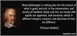 Moral philosophy is nothing else but the science of 
