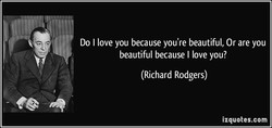 Do I love you because you're beautiful, Or are you 