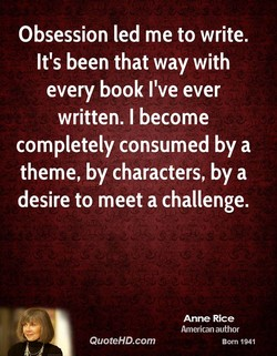 Obsession led me to write. 