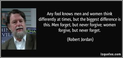 Any fool knows men and women think 