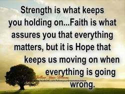 Strength is what keeps 