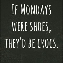 IF MONDAYS 