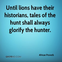Until lions have their 