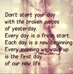 Don't start yoFday 